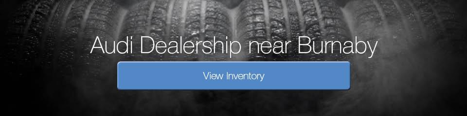 Audi Dealership near Burnaby
