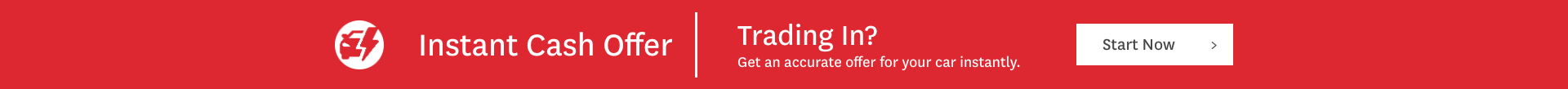 Instant cash offer. Trading in? Get an accurate offer for your car instantly. Start now.